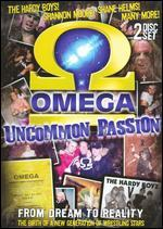 Omega: Uncommon Passion - From Dream to Reality, The Birth of a New Generation of Wrestling Stars