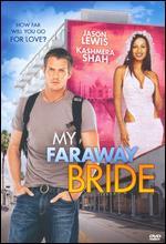 My Faraway Bride - Rajeev Manoj Virani