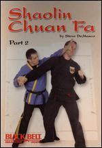 Steve Demasco: Shaolin Chuan Fa, Part 2