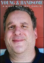 Jeff Garlin: Young and Handsome - A Night with Jeff Garlin