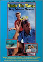 Under the Waves: Boy Meets Ocean