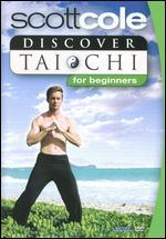 Discover T'ai Chi with Scott Cole: For Beginners