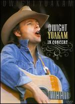 Dwight Yoakam: In Concert