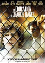 Education of Charlie Banks [Edizione: Stati Uniti]