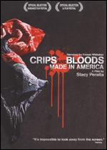 Crips and Bloods: Made in America - Stacy Peralta