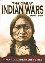 The Great Indian Wars: 1540-1890 -
