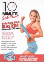 10 Minute Solution: Belly, Butt & Thigh Blasters!