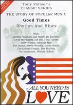 All You Need Is Love: The Story of Popular Music: Good Times (Rhythm and Blues)