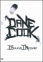 Dane Cook: ISolated INcident -