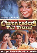 Cheerleaders' Wild Weekend