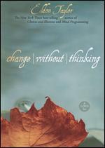 Eldon Taylor: Change Without Thinking