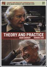 Theory and Practice: Conversations with Noam Chomsky and Howard Zinn