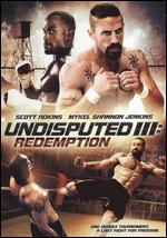 Undisputed III: Redemption - Isaac Florentine