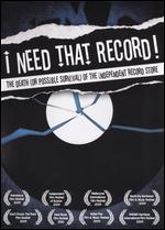I Need That Record!: The Death (or Possible Survival) of the Independent Record Store - Brendan Toller