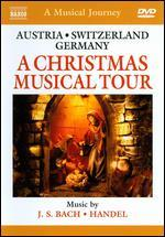 A Musical Journey: Austria/Switzerland/Germany - A Christmas Musical Tour
