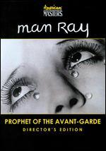 Man Ray: Prophet of the Avant-Garde - Mel Stuart