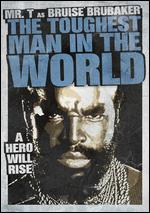 The Toughest Man in the World - Dick Lowry