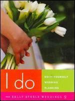 I Do: Do-It-Yourself Wedding Planning