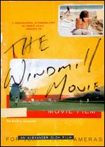 The Windmill Movie - Alexander Olch