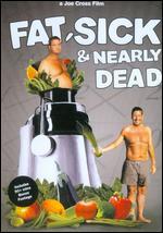 Fat, Sick & Nearly Dead - Joe Cross; Kurt Engfehr