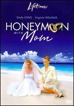 Honeymoon With Mom - Paul A. Kaufman