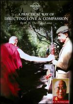 The Dalai Lama: A Practical Way of Directing Love and Compassion