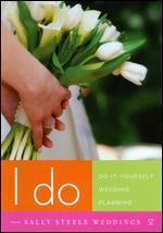 I Do: Do-It-Yourself Wedding Planning - Adam Kleid