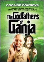 The Godfathers of Ganja