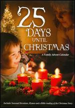 25 Days Until Christmas: A Family Advent Calendar