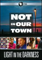 Not in Our Town: Light in the Darkness - Patrice O'Neill