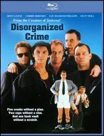 Disorganized Crime [Blu-ray]