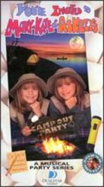 You're Invited to Mary-Kate & Ashley's Campout Party