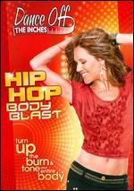 Dance Off the Inches: Hip Hop Body Blast