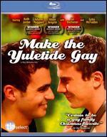 Make the Yuletide Gay [Blu-ray]