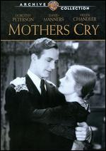 Mothers Cry - Hobart Henley