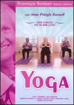 Stronger Seniors: Yoga - Chair Exercises for the Mind & Body -