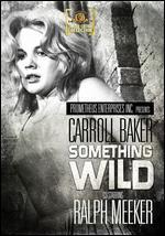 Something Wild - Herb Gardner; Jack Garfein