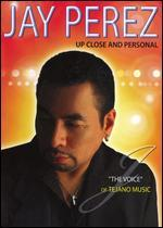 Jay Perez: Up Close and Personal