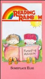 Reading Rainbow: Someplace Else -