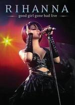 Rihanna: Good Girl Gone Bad Live - Paul Caslin