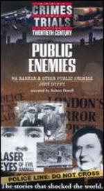 Great Crimes and Trials of the Twentieth Century: Public Enemies