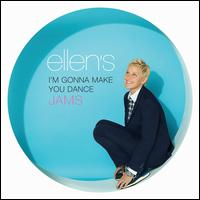 Ellen's I'm Gonna Make You Dance Jams - Various Artists