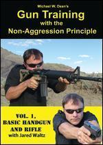 Michael W. Dean's Gun Training with the Non-Aggression Principle, Vol. 1: Basic Handgun and Rifle