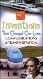 Inventions That Changed Our Lives: Communications & Transportation