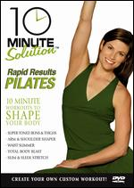 10 Minute Solution: Rapid Results Pilates -