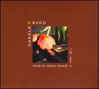 Wind in Lonely Fences: 1970-2011 - Harold Budd