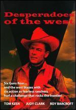 Desperadoes of the West [Serial]