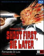 Shoot First, Die Later [Blu-ray]