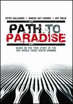 Path to Paradise: The Untold Story of the World Trade Center Bombing - Leslie Libman