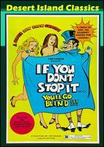 If You Don't Stop It... You'll Go Blind